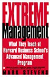 Extreme Management: What They Teach at Harvard Business School's Advanced Management Program (English Edition)