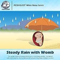Steady Rain With Womb by Pediasleep