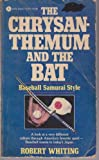 Chrysanthemum and the Bat: Baseball Samurai Style