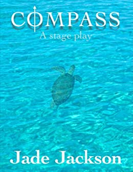 Compass: A stage play by [Jackson, Jade]