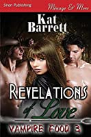 Revelations of Love: Siren Publishing Menage and More (Vampire Food)