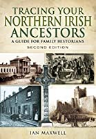 Tracing Your Northern Irish Ancestors: A Guide for Family Historians (Tracing Your Ancestors)