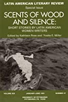 Scents of Wood and Silence: Short Stories by Latin American Women Writers : Number 37 (Discoveries)