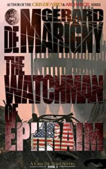 The Watchman of Ephraim (Cris De Niro, Book 1) by [de Marigny, Gerard]