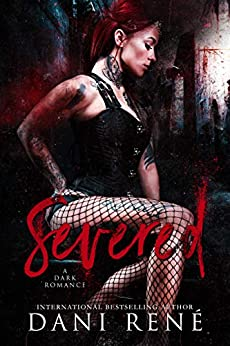 Severed: A Dark Romance (The Taken Series Book 1) by [René, Dani]