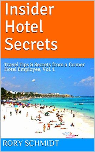 Insider Hotel Secrets: Travel ...