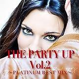 THE PARTY UP Vol.2 PLATINUM BEST MIX