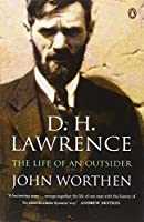 D H Lawrence: The Life Of An Outsider by John Worthen(2006-05-30)