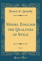 Model English the Qualities of Style, Vol. 2 (Classic Reprint)