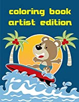 Coloring Book Artist Edition: Coloring Pages with Funny Animals, Adorable and Hilarious Scenes from variety pets (Animals Cartoon)
