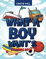 What a Boy Wants: Coloring Book