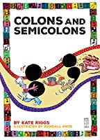 Colons and Semicolons (Punctuate It!)