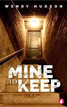 Mine to Keep by [Hudson, Wendy ]
