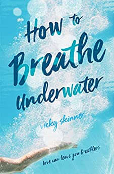 How to Breathe Underwater by [Skinner, Vicky]