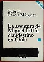 La Aventura De Miguel Littin, Clandestino En Chile / The Adventure of Miguel Littin Undercover in Chile