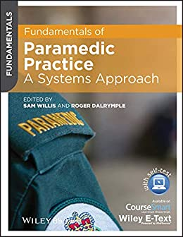 Fundamentals of Paramedic Practice: A Systems Approach by [Willis, Sam, Dalrymple, Roger]