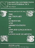 Dictionary of Acronyms and Abbreviations in Applied Linguistics and Language Learning (Studien Zur Tsiganologie Und Folkloristik,)