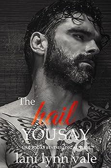 The Hail You Say (Hail Raisers Book 5) by [Vale, Lani Lynn]