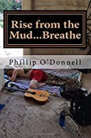 Rise from the Mud...Breathe
