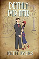 Deathly Ever After: A 1930s Murder Mystery (Poison Ink Mysteries)