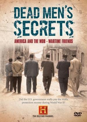 Dead Men's Secrets: America & The Mob - Wartime Friends