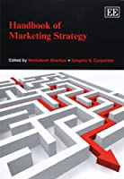 Handbook of Marketing Strategy (Research Handbooks in Business and Management series)