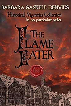 The Flame Eater (Historical Mysteries Collection Book 2) by [Denvil, Barbara Gaskell]
