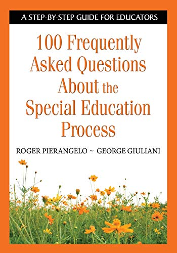 Download 100 Frequently Asked Questions About the Special Education Process: A Step-by-Step Guide for Educators 1412917905