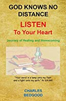 God Knows No Distance - Listen to Your Heart - Journey of Healing and Homecoming