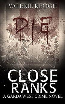 Close Ranks: A Garda West Novel (Garda West Crime Novels Book 2) by [Keogh, Valerie]