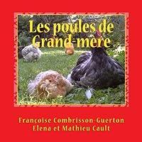 Les Poules De Grand-mère: Racontées Par Graciane Avec Ses Petits-enfants