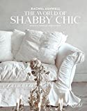 Rachel Ashwell The World of Shabby Chic: Beautiful Homes, My Story & Vision 画像