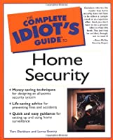 Complete Idiot's Guide to Home Security (The Complete Idiot's Guide)