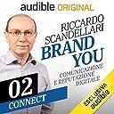 Connect. La comunicazione attraverso blog e social network: Brand You. Comunicazione e reputazione digitale 2