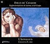 Cavalieri: Rappresentatione di Anima, et di Corpo by L'Arpeggiata/Pluhar (2005-03-22)