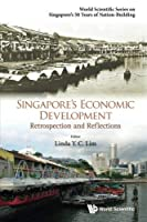 Singapore's Economic Development: Retrospection and Reflections (World Scientific Series on Singapore's 50 Years of Nation-Bu) (World Scientific Series on Singapore's 50 Years of Nation-building) by Unknown(2016-02-28)
