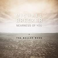 Nearness of You: The Ballad Book by MICHAEL BRECKER (2002-10-04)