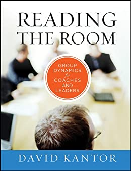 Reading the room group dynamics for coaches and leaders the reading the room group dynamics for coaches and leaders the jossey bass business fandeluxe Images