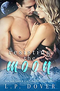 Resisting the Moon: A Royal Shifters Novel by [Dover, L.P.]