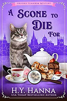 A Scone To Die For (Oxford Tearoom Mysteries ~ Book 1) by [Hanna, H.Y.]