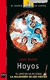 Hoyos / Holes: El Libro de la Pelicula, la Maldicion de los Hoyos/ The Book of the Film, the Curse of the Holes (El barco de vapor)