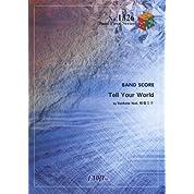 バンドスコアピースBP1326 Tell Your World / livetune feat.初音ミク