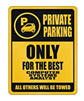 Idakoos–プライベートParking Only for the bestコンピュータシステムアナリスト他のすべてのWill Be Towed–Occupations–駐車場サイン