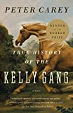 True History of the Kelly Gang: A Novel (Vintage International) 画像