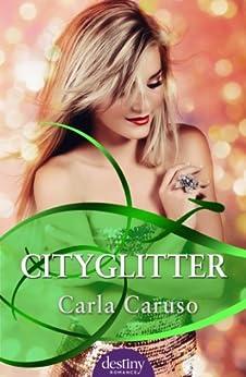 Cityglitter: Destiny Romance by [Caruso, Carla]