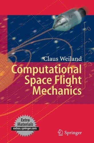 Download Computational Space Flight Mechanics 364213582X