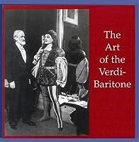 The Art of the Verdi Baritone