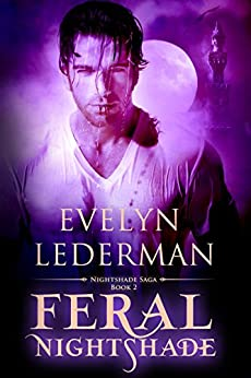 Feral Nightshade (The Nightshade Saga Book 2) by [Lederman, Evelyn]