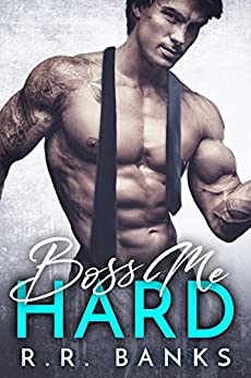 Boss Me Hard (Billionaire Boss Romance Book 1) by [Banks, R.R.]