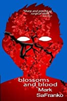 Blossoms and Blood